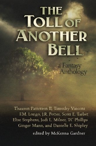 The Toll of Another Bell: A Fantasy: Milner, Jodi L.;