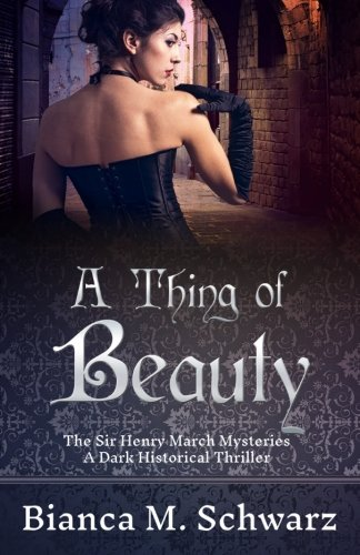 9781940811345: A Thing of Beauty: The Sir Henry March Mysteries (Volume 1)