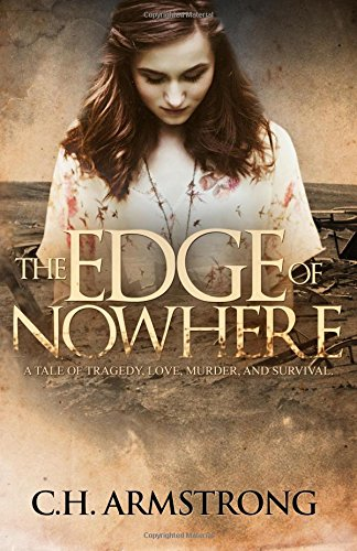 9781940811420: The Edge of Nowhere WR: A Tale of Tragedy, Love, Murder and Survival
