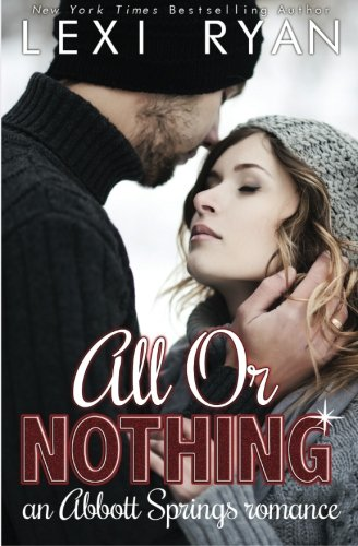 9781940832883: All or Nothing: An Abbott Springs Romance