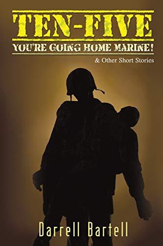 9781940834979: Ten-Five: You're Going Home, Marine!
