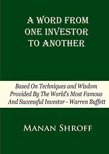 9781940835334: A Word From One Investor To Another: Based On Techniques And Wisdom Provided By The World's Most Famous And Successful Investor Warren Buffett