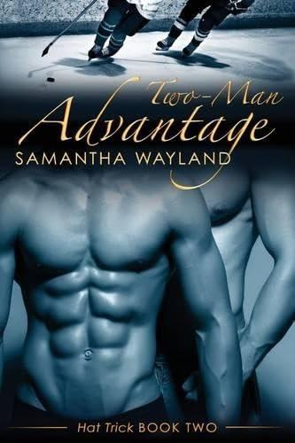 Two Man Advantage (Hat Trick) (Volume 2): Wayland, Samantha