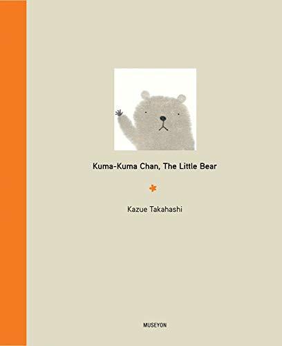 Kuma-Kuma Chan, the Little Bear: Takahashi, Kazue