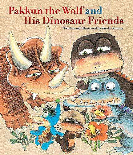 Pakkum the Wolf and His Dinosaur Friends: Kimura, Yasuko