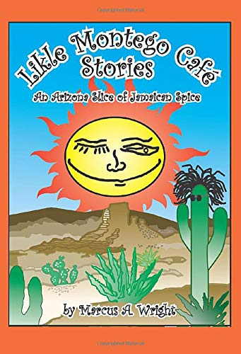 9781940847498: Likle Montego Cafe Stories: An Arizona Slice of Jamaican Spice