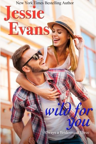 9781940848075: Wild For You (Always a Bridesmaid) (Volume 3)