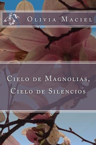 9781940856209: Cielo de magnolias, cielo de silencios (Spanish Edition)
