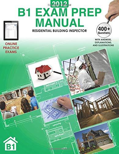 9781940864600: 2012 B1 Exam Prep Manual: Residential Building Inspector