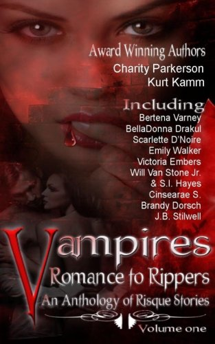9781940871035: Vampires Romance to Rippers an Anthology of Risque Stories (Volume 1)