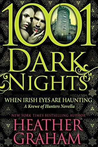 9781940887357: When Irish Eyes Are Haunting: A Krewe of Hunters Novella (1001 Dark Nights)