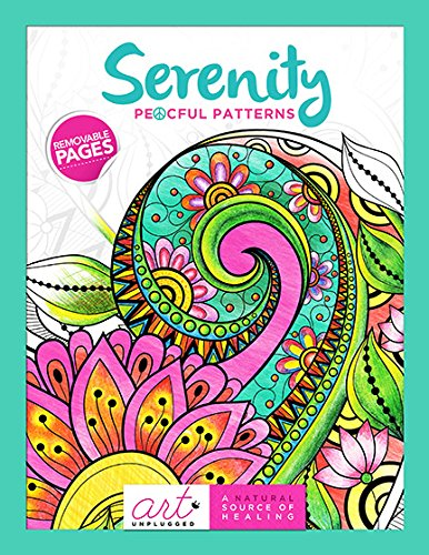 Serenity: Peaceful Patterns: Art Unplugged