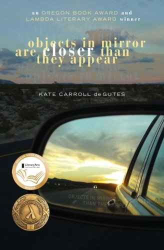 Objects in Mirror Are Closer Than They Appear: Kate Carroll de Gutes