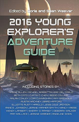 2016 Young Explorer's Adventure Guide: Nancy Kress; Ralan