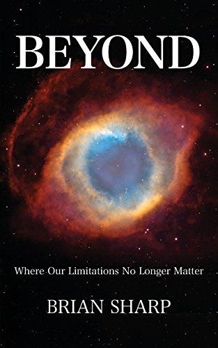 Beyond: Where Our Limitations No Longer Matter: Brian Sharp