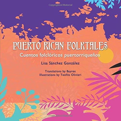 Puerto Rican Folktales / Cuentos folcl?ricos puertorrique?os