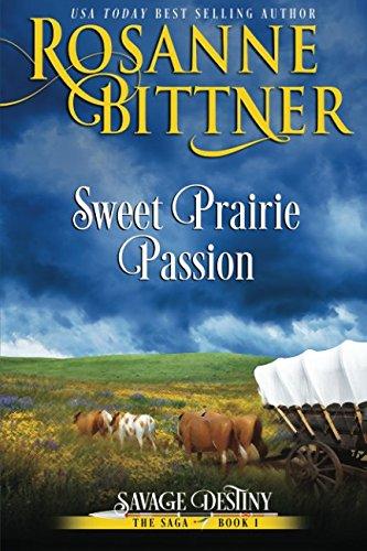 Sweet Prairie Passion (Savage Destiny) (Volume 1): Rosanne Bittner