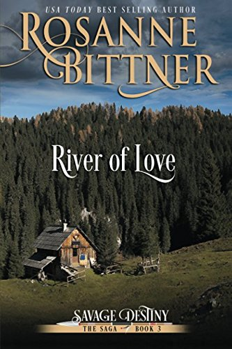 9781940941639: River of Love (Savage Destiny) (Volume 3)