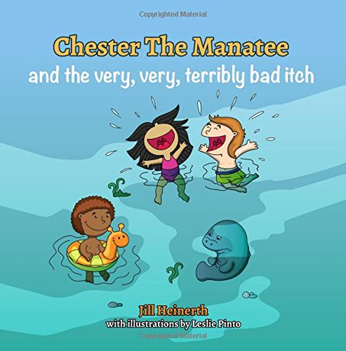 9781940944081: Chester the Manatee and the Very, Very, Terribly Bad Itch