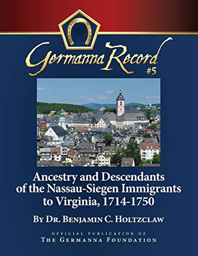 9781940945033: Ancestry and Descendants of the Nassau-Siegen Immigrants to Virginia, 1714-1750