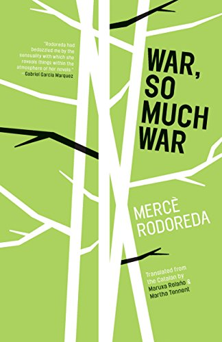 War, So Much War: Rodoreda, Merce; Rodoreda, Mercae