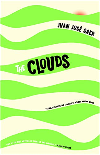 The Clouds: Saer, Juan José