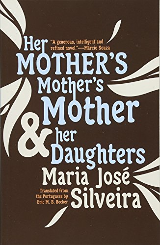 Her Mother's Mother's Mother and Her Daughters: Maria Jose Silveira