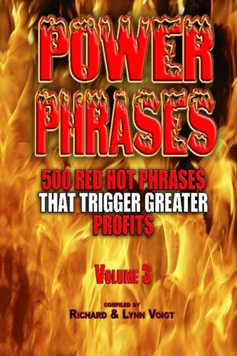 Power Phrases Vol. 3 500 Power Phrases That Trigger Greater Profits Volume 3: Richard Voigt