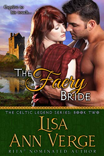 The Faery Bride (The Celtic Legends Series) (Volume 2): Lisa Ann Verge