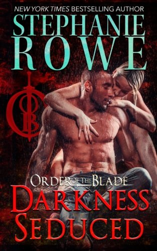 9781940968186: Darkness Seduced (Order of the Blade) (Volume 2)