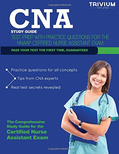 9781940978536: CNA Study Guide: Test Prep with Practice Test Questions for the NNAAP Certified Nurse Assistant Exam (Trivium Test Prep)