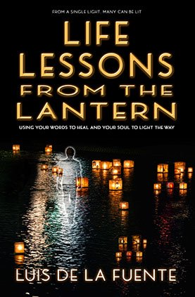 9781940984735: LIFE LESSONS FROM THE LANTERN