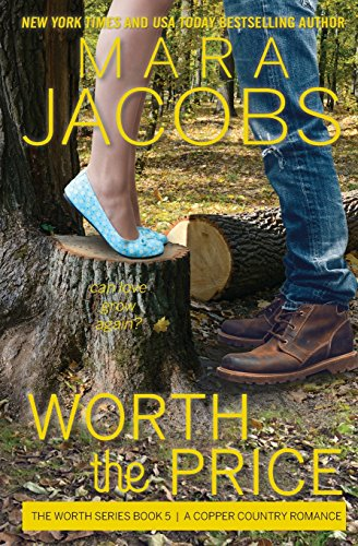 9781940993027: Worth The Price: Worth Series Book 5: A Copper Country Romance