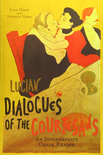 9781940997179: Lucian's Dialogues of the Courtesans: An Intermediate Greek Reader: Greek Text with Running Vocabulary and Commentary