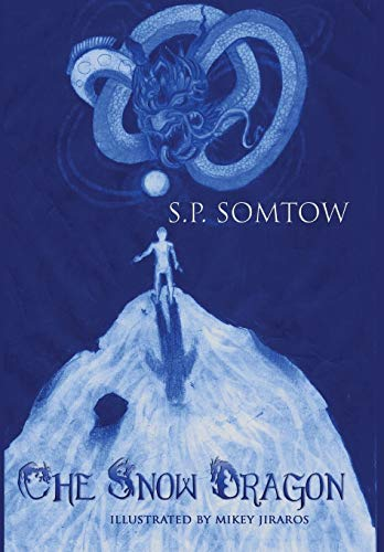 The Snow Dragon: Somtow, S P