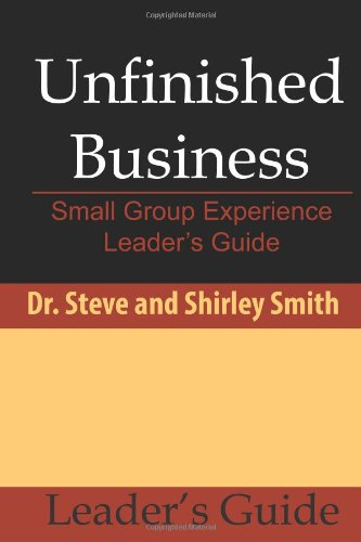 9781941000021: Unfinished Business: Small Group Experience Leader's Guide