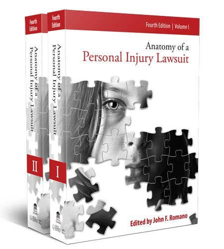 Anatomy of a Personal Injury Lawsuit: EDITED BY JOHN F. ROMANO