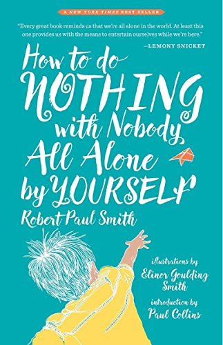 How To Do Nothing With Nobody All: Smith, Robert Paul/