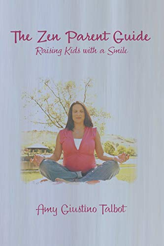 9781941049600: The Zen Parent Guide Raising Kids with a Smile