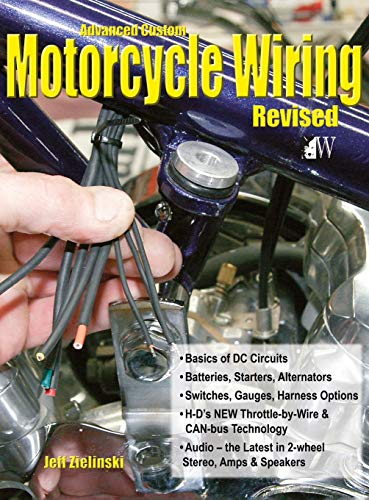 9781941064078: Advanced Custom Motorcycle Wiring- Revised Edition