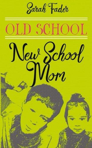 9781941065198: Old School/New School Mom