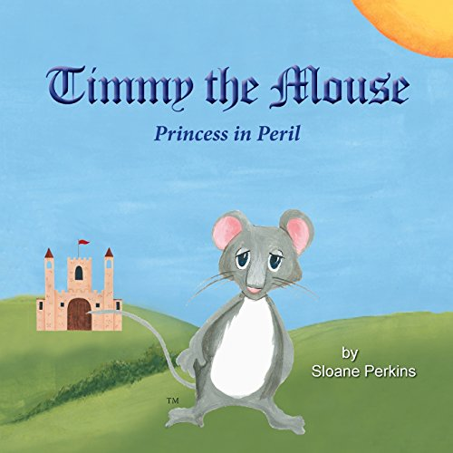 9781941069325: Timmy The Mouse Princess in Peril