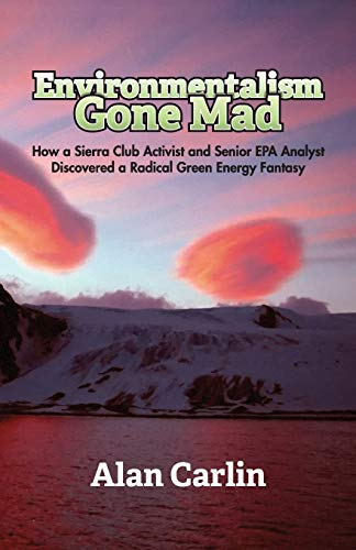 Environmentalism Gone Mad (Color): Alan Carlin