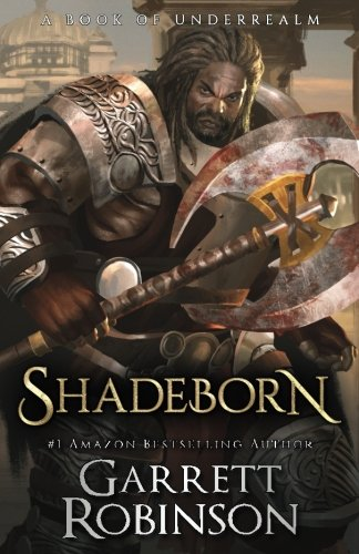 9781941076224: Shadeborn: A Book of Underrealm (The Nightblade Epic) (Volume 4)