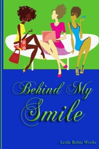Behind My Smile: Weeks, Leslie Robin