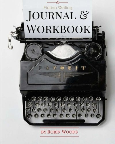 9781941077085: Fiction Writing Journal & Workbook