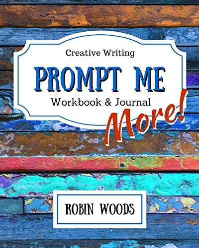 9781941077115: Prompt Me More: Creative Writing Workbook & Journal (Prompt Me Series)