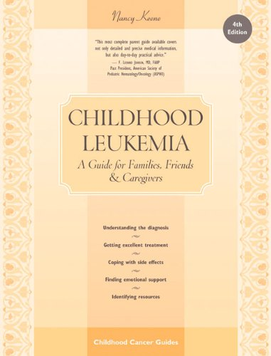 9781941089057: Childhood Leukemia: A Guide for Families, Friends & Caregivers (Childhood Cancer Guides)