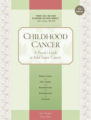 9781941089903: Childhood Cancer: A Parent's Guide to Solid Tumor Cancers (Childhood Cancer Guides)