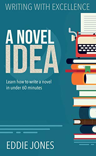 9781941103548: A Novel Idea: Learn How to Write a Novel in Under 60 Minutes